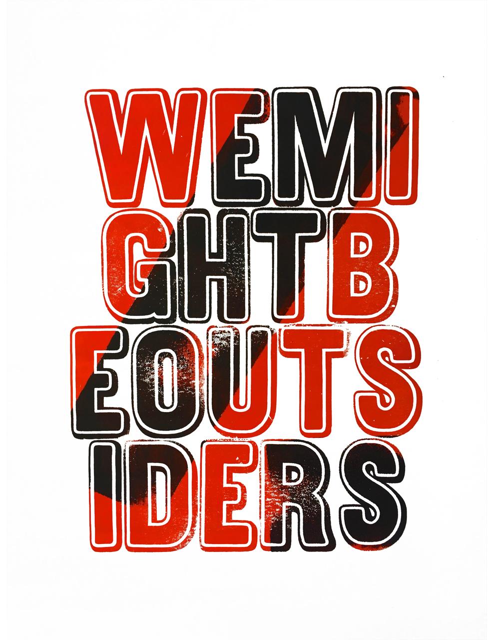 WEMIGHTBEOUTSIDERS